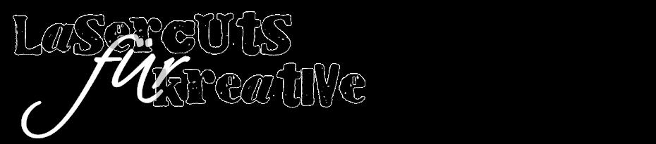 Lasercuts für Kreative