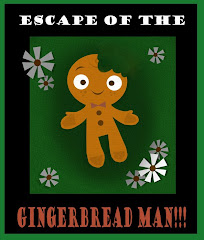 Escape of the Gingerbreadman!!!