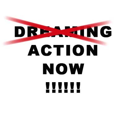 Stop Dreaming Start Action | Dreaming Start Action