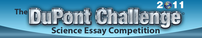 dupont science essay 2011 Essay the dupont science challenge masters dissertation how many words why i want to join the army essay school band and orchestra magazine essay introductory.