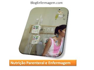 [palestra] Nutrição Parenteral e Enfermagem :  Princípios Básicos e Cuidados de Enfermagem
