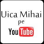 Uica Mihai pe YouTube