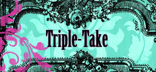 Triple-Take