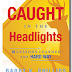 Review of Caught in the Headlights by Barry K. Phillips