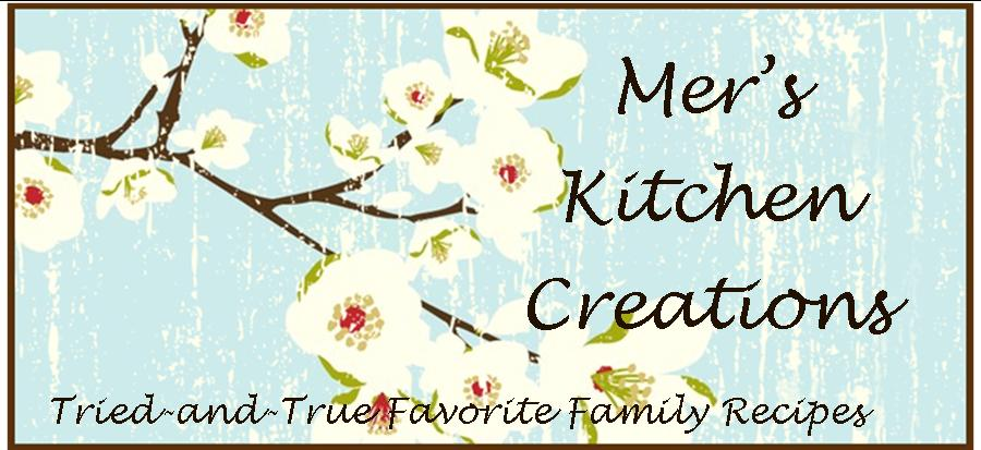 Mer&#39;s Kitchen Creations