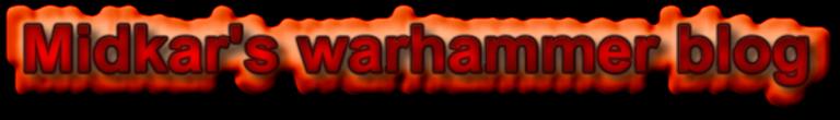 Midkar's Warhammer blog