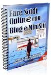 Fare Soldi Online con Blog e MiniSiti™