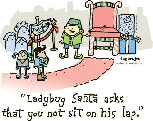 Ladybug Santa asks that you not sit on his lap.