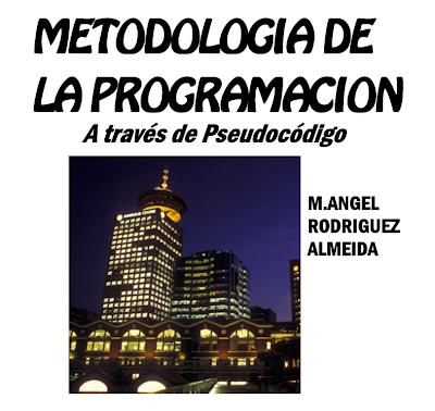 Metodologia de la Programacion - Miguel Angel Rodriguez Almeida