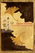 Contos da palma da mão/Autor: Yasunari Kawabata