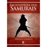 Enciclopédia dos Samurais/Autor: Stephen TurnBull
