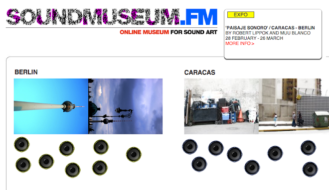Paisaje Sonoro.Caracas-Berlin Interactivo en el www.soundmuseum.fm