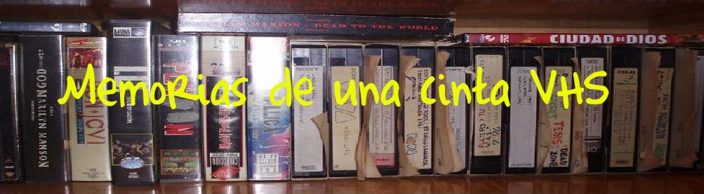 Memorias de una cinta VHS