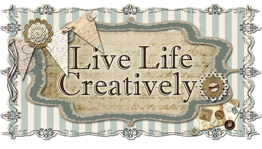 ...Live Life Creatively