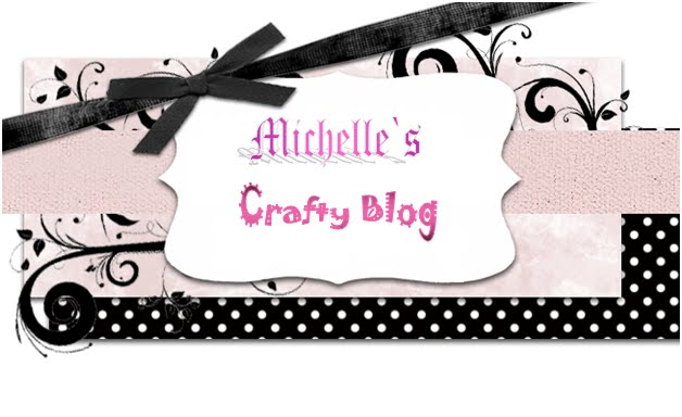 Michelle`s Crafty Makes