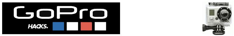 GoPro HD Cameras Hacks et astuces