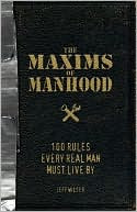 The Maxims of Manhood