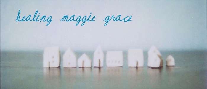 healing maggie grace