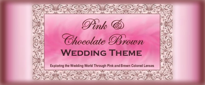 Pink and Chocolate Brown Wedding Theme