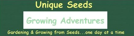 Growing Adventures ~ Unique Seeds