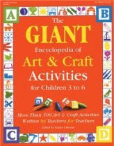GIANT Encyclopedia of Arts & Craft Activities: Over 500 Art & Craft Activities Created by Teachers