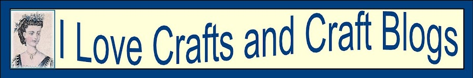 I Love Crafts &amp; Craft Blogs