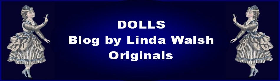 DOLLS BLOG by Linda Walsh Originals