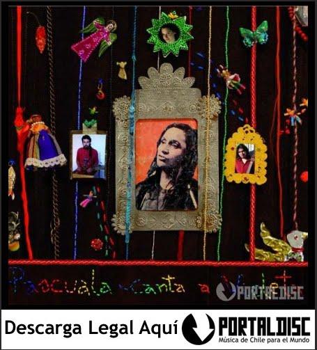 Descarga los Cds de Pascuala Ilabaca en www.portaldisc.com