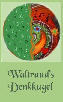 Waltraud`s Denkkugel