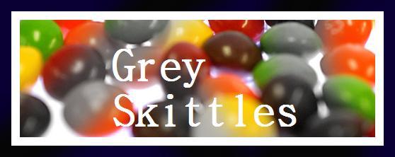 Grey Skittles
