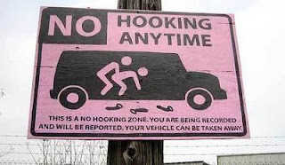 really funny signs pictures no hooking car will be taken away you will be recorded