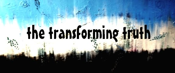 THE TRANSFORMING TRUTH