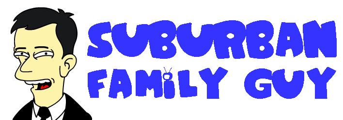 A Suburban Family Guy