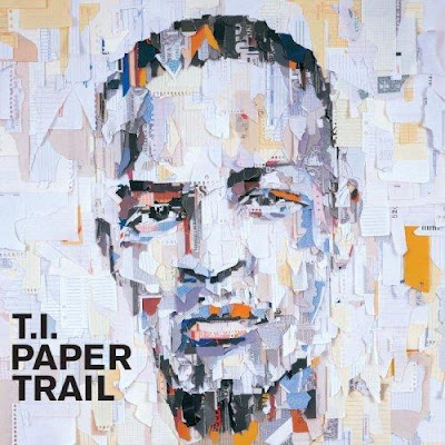 [Album] T.I. - Paper Trail
