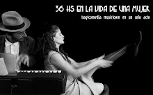 """""""36 horas en la vida de una mujer""""Esp. de Gabriela Ottogalli y Octavio Limon"""