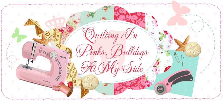 Quilting in Pinks, Bulldogs at my side
