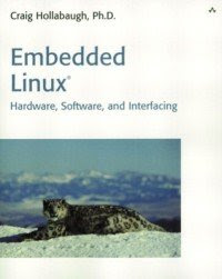 Download Free ebooks Embedded Linux - Hardware, Software, and Interfacing