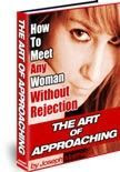 Download Free ebooks The Art Of Approaching : How To Meet Any Woman Without Reject