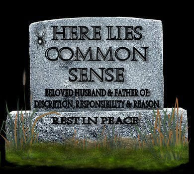 Here Lies Common Sense