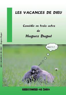 Les vacances de Dieu  Hugues Dugué