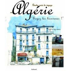 """Samedi 13 décembre à 14h : Claire et Reno Marca, """"Algérie, Soyez les bienvenus"""" Ed Albanel"""