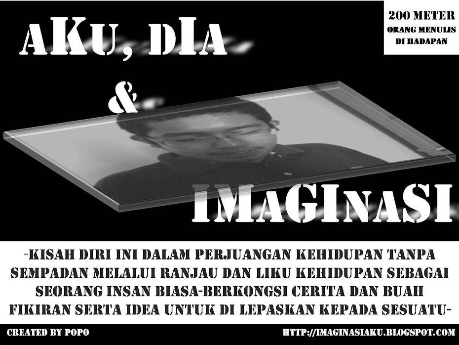 Aku, Dia dan Imaginasi...........