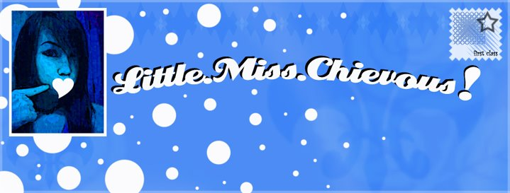 LITTLE.MISS.CHIEVOUS