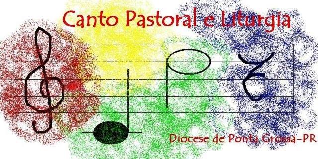 Canto Pastoral e Liturgia - Diocese de Ponta Grossa