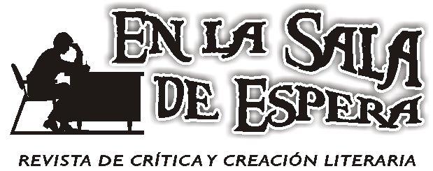 """""""En la Sala de Espera"""" Revista de Crítica y Creación Literaria"""