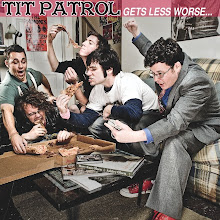 "Tit Patrol - ""Gets Less Worse"" CD 2009"