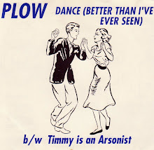 "Plow - ""Dance (Better Than I've Ever Seen)"" 7"""