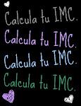 Calcula tu IMC.