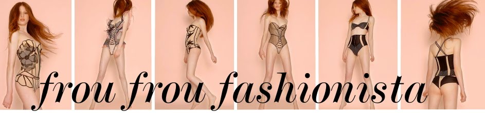 Frou Frou Fashionista - Luxury Lingerie Blog for Faire Frou Frou in Los Angeles