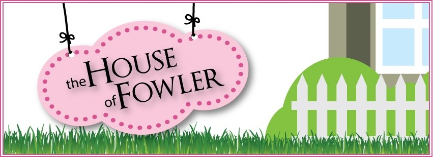 The House of Fowler
